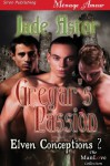 Gregar's Passion [Elven Conceptions 2] (Siren Publishing Menage Amour ManLove) - Jade Astor