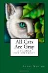 All Cats Are Gray - Andre Norton