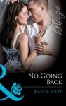 No Going Back (Mills & Boon Blaze) - Karen Foley