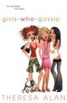 Girls Who Gossip - Theresa Alan