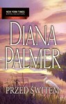 Przed świtem - Diana Palmer