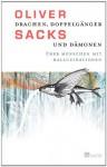 Drachen, Doppelgänger und Dämonen - Oliver Sacks