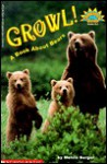 Growl! A Book About Bears (level 3) - Melvin A. Berger