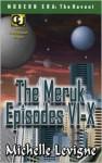 Commonwealth Universe: Modern Era: The Hoveni: The Meruk Episodes VI - X - Michelle L. Levigne