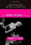 The Patrick Melrose Novels - Edward St. Aubyn