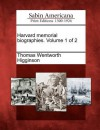 Harvard Memorial Biographies. Volume 1 of 2 - Thomas Wentworth Higginson
