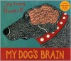 My Dog's Brain - Stephen Huneck