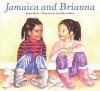 Jamaica and Brianna - Juanita Havill, Anne Sibley O'Brien