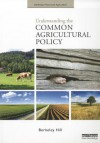 Understanding the Common Agricultural Policy - Berkeley Hill, Sophia Davidova