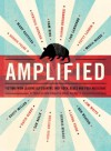 Amplified: Fiction from Leading Alt-Country, Indie Rock, Blues and Folk Musicians - Julie Schaper, Steven Horwitz, Rhett Miller, David Olney, Zak Sally, Chris Smither, Rennie Sparks, Laura Viers, Robbie Fulks, Mary Gauthier, Cynthia Hopkins, Cam King, Damon Krukowski, Jon Langford, Patty Larkin, Maria McKee, Ben Weaver, Jim White