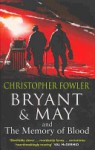 Bryant & May and the Memory of Blood: (Bryant & May Book 9) - Christopher Fowler