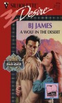 A Wolf In The Desert - B.J. James