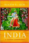 India: A Sacred Geography - Diana L. Eck