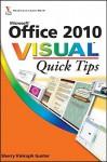 Office 2010 Visual Quick Tips - Sherry Willard Kinkoph Gunter