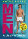 Men: A User's Guide - Kathy Lette