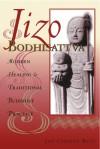 Jizo Bodhisattva: Modern Healing and Traditional Buddhist Practice - Jan Chozen Bays