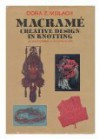 Macrame: Creative Design in Knotting - Dona Z. Meilach