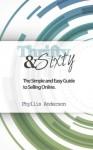 Thrifty & Sixty: The Simple and Easy Guide to Selling Online - Phyllis Anderson, Mariela Abbott, Chris Green, Farrin Abbott