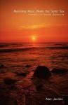 Mastering Music Walks the Sunlit Sea - Alan Jacobs