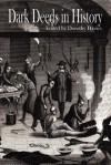 Dark Deeds in History - Naomi Clark, Clark Lee Zumpe, Dorothy Davies, Nicky Peacock