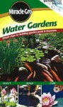 Miracle Gro Water Gardens: Simple Steps to Building Garden Pools & Fountains - Megan McConnell Hughes, Miracle-Gro Books, Marilyn Rogers