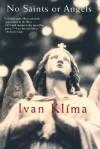 No Saints or Angels - Ivan Klíma, Gerald Turner