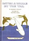 Catch a Whale by the Tail - Edward R. Ricciuti, Geoffrey Moss