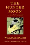 The Hunted Moon - William Mader