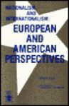 Nationalism and Internationalism, European and American Perspectives - Erich Hula, Kenneth W. Thompson