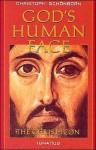 God's Human Face: The Christ-Icon - Christoph Cardinal Schönborn, Lothar Kraugh