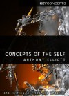 Concepts of the Self (Polity Key Concepts in the Social Sciences series) - Anthony Elliott