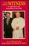 Josyp Terelya: Witness To Apparitions and Persecution in the USSR : An Autobiography - Josyp Terelya, Michael Harold Brown