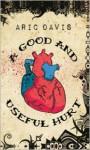 A Good and Useful Hurt - Aric Davis