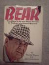 Bear: The Hard Life and Good Times of Alabama's Coach Bryant - Paul W. (Bear) Bryant, John Underwood