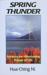Spring Thunder: Awaken the Hibernating Power of Life - Hua-Ching Ni