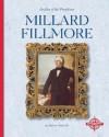 Millard Fillmore - Andrew Santella