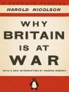 Why Britain is at War - Harold Nicolson, Andrew Roberts