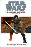 Star Wars: The Clone Wars: Last Siege, The Final Truth (Star Wars The Clone Wars) - John Ostrander, Jan Duursema, Dan Parsons