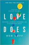 Love Does: Discover a Secretly Incredible Life in an Ordinary World - Bob Goff, Donald Miller