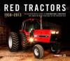 Red Tractors 1958-2013: Collectors Edition - Lee Klancher, Ken Updike