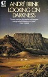 Looking on Darkness - André Brink