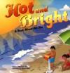 Hot and Bright: A Book about the Sun - Dana Meachen Rau