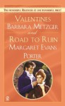 Valentines and the Road to Ruin - Margaret Evans Porter, Barbara Metzger