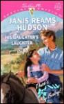 His Daughter's Laughter - Janis Reams Hudson