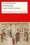 Law and Society in Byzantium: Ninth-Twelfth Centuries - Angeliki E. Laiou