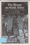 The House On Stink Alley: A Story About The Pilgrims In Holland - F.N. Monjo, Robert M. Quackenbush