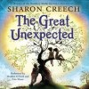 The Great Unexpected (Audio) - Sharon Creech, Heather O'Neill, Erin Moon