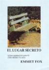 EL LUGAR SECRETO La llave del Salmo 91 (Spanish Edition) - Emmet Fox, LUIS ALFREDO PEREZ