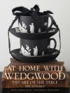 At Home with Wedgwood: The Art of the Table - Tricia Foley, Cethrln Celvrt, Jeff McNamara