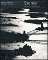 Sydney: The History of a Landscape - Francoise Fromonot, Christopher Thompson